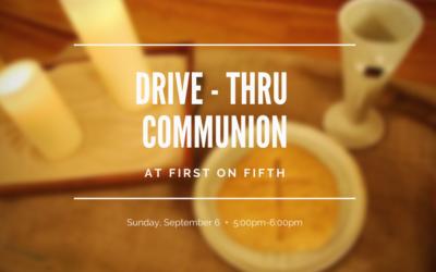 Drive-through Communion, September 6