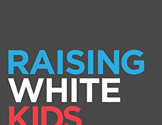 """Raising White Kids"" Study"