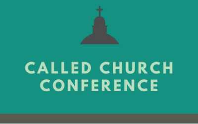 Called Church Conference – Tuesday, Oct. 27 at 7:00pm
