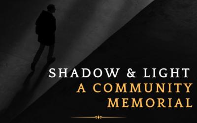 Shadow & Light: A Community Memorial