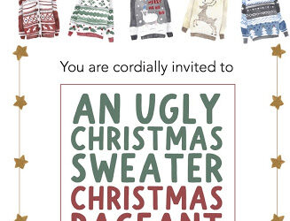 """Join us for an """"Ugly Christmas Sweater"""" Christmas Pageant!"""